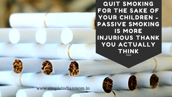 Quit Smoking For The Sake Of Your Children - Passive Smoking Is More Injurious Too