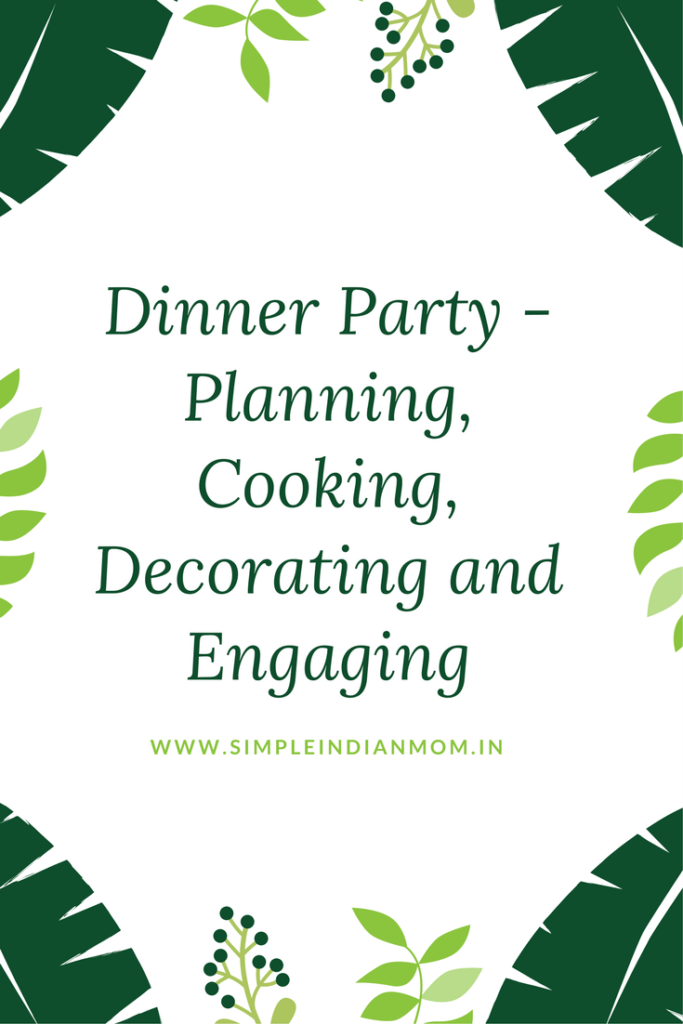 Dinner Party - Planning, Cooking, Decorating and Engaging