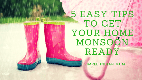 5 Easy Tips to Get Your Home Monsoon Ready