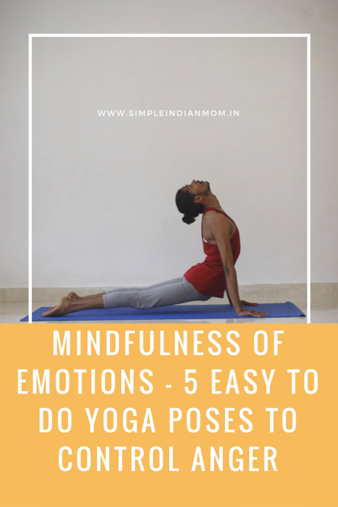 Mindfulness Of Emotions - 5 Easy To Do Yoga Poses to Control Anger