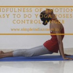 Mindfulness Of Emotions – 5 Easy To Do Yoga Poses to Control Anger
