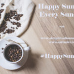 Happiness Is A Measure of Content – #HappySunday