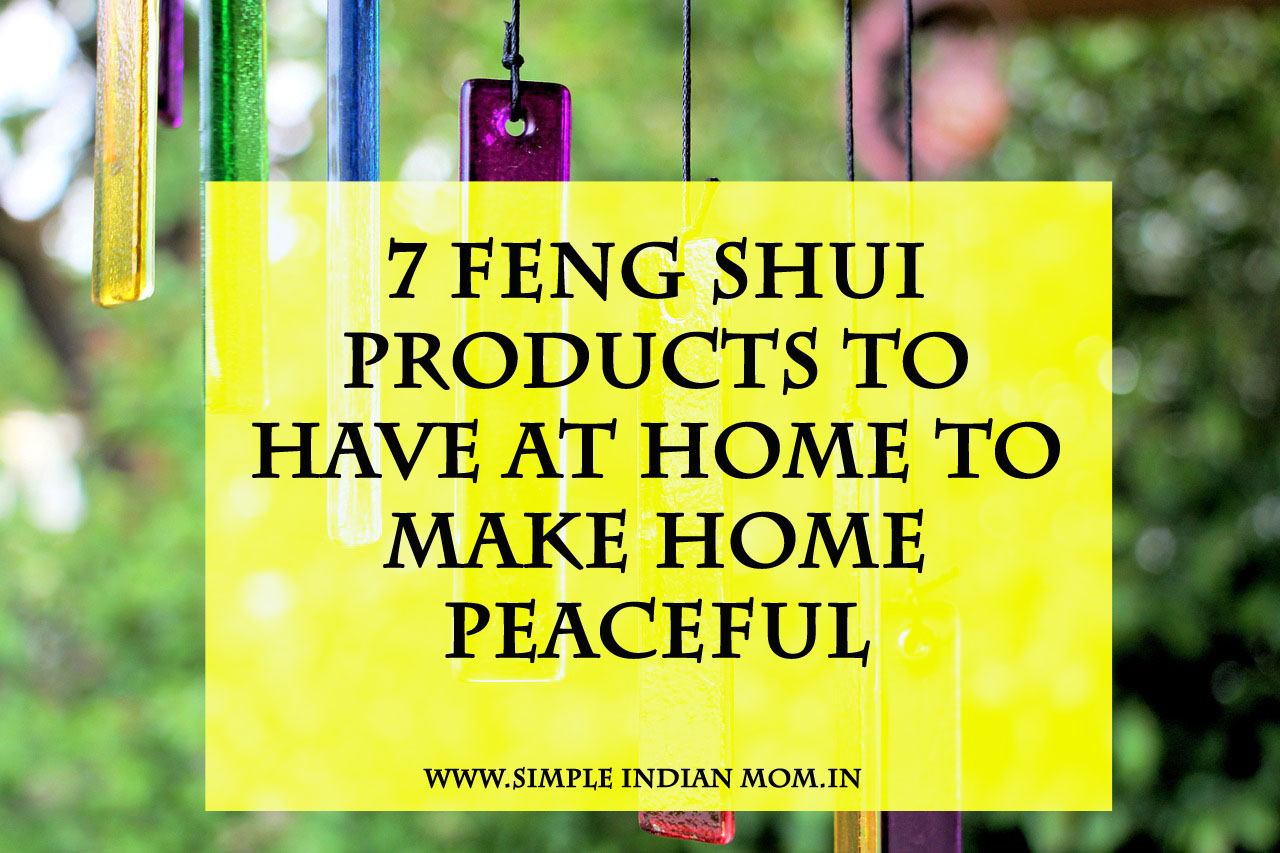 7 Feng Shui Products to Have at Home to Make Home Peaceful