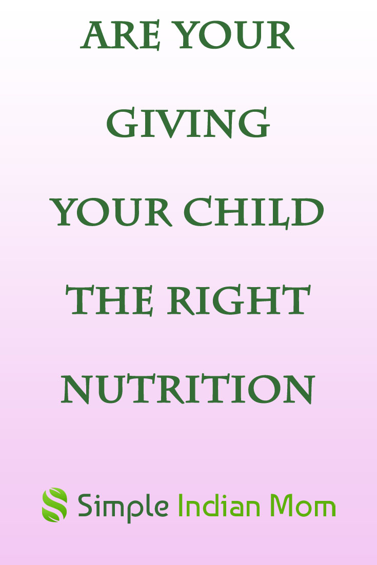 Are You Giving Your Child The Right Nutrition