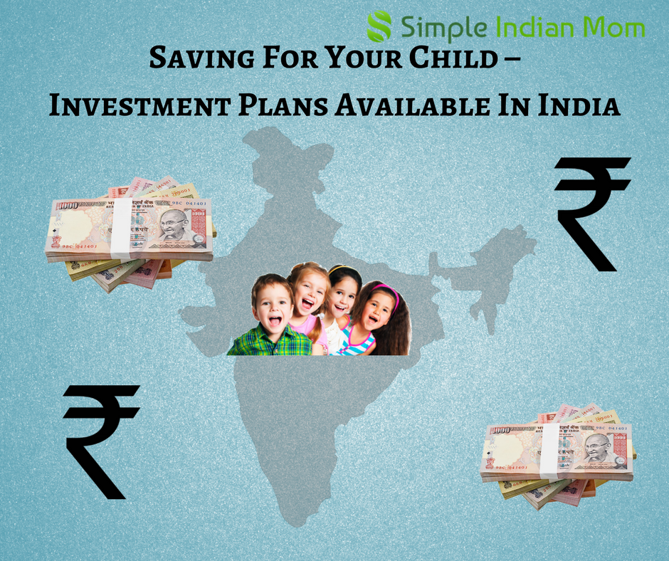Saving for your child- Investment Plans Available in India