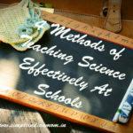 4 Methods of Teaching Science in Schools Effectively