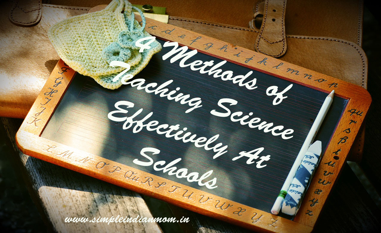 4 Methods of Teaching Science Effectively At Schools