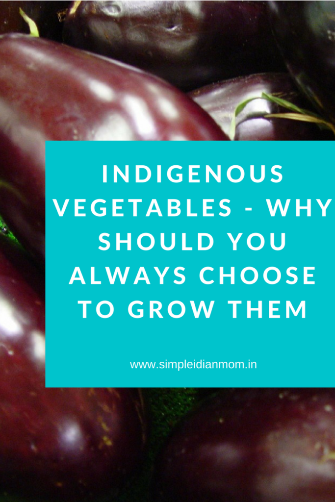 Indigenous Vegetables - Why Should You Always Choose To Grow Them