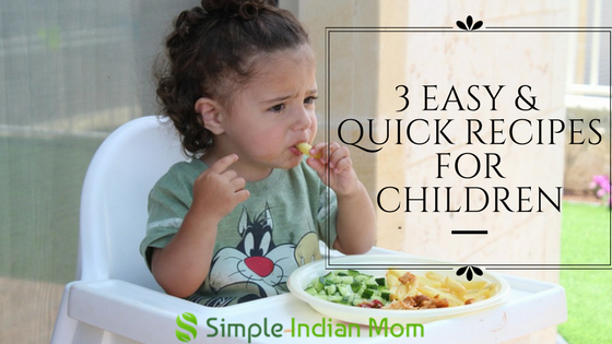 3 easy and quick recipes for children