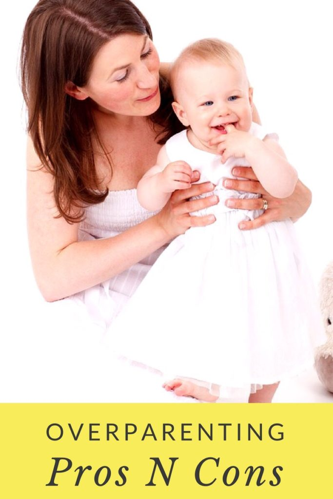 Pros and Cons Of Overparenting