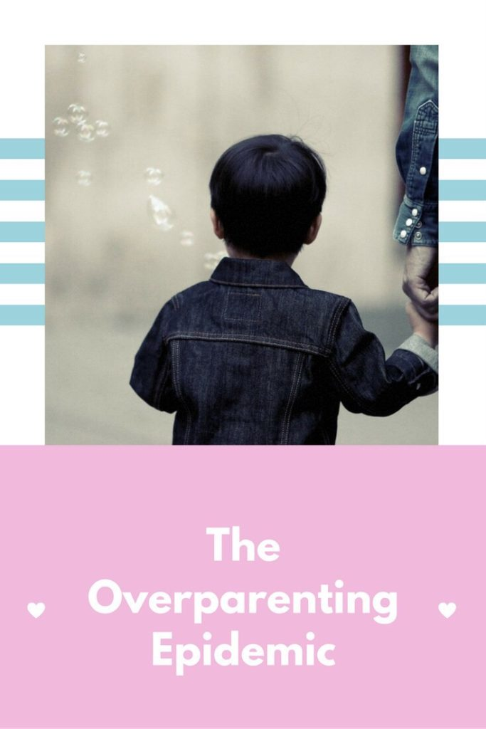 Overparenting - A First Hand Report