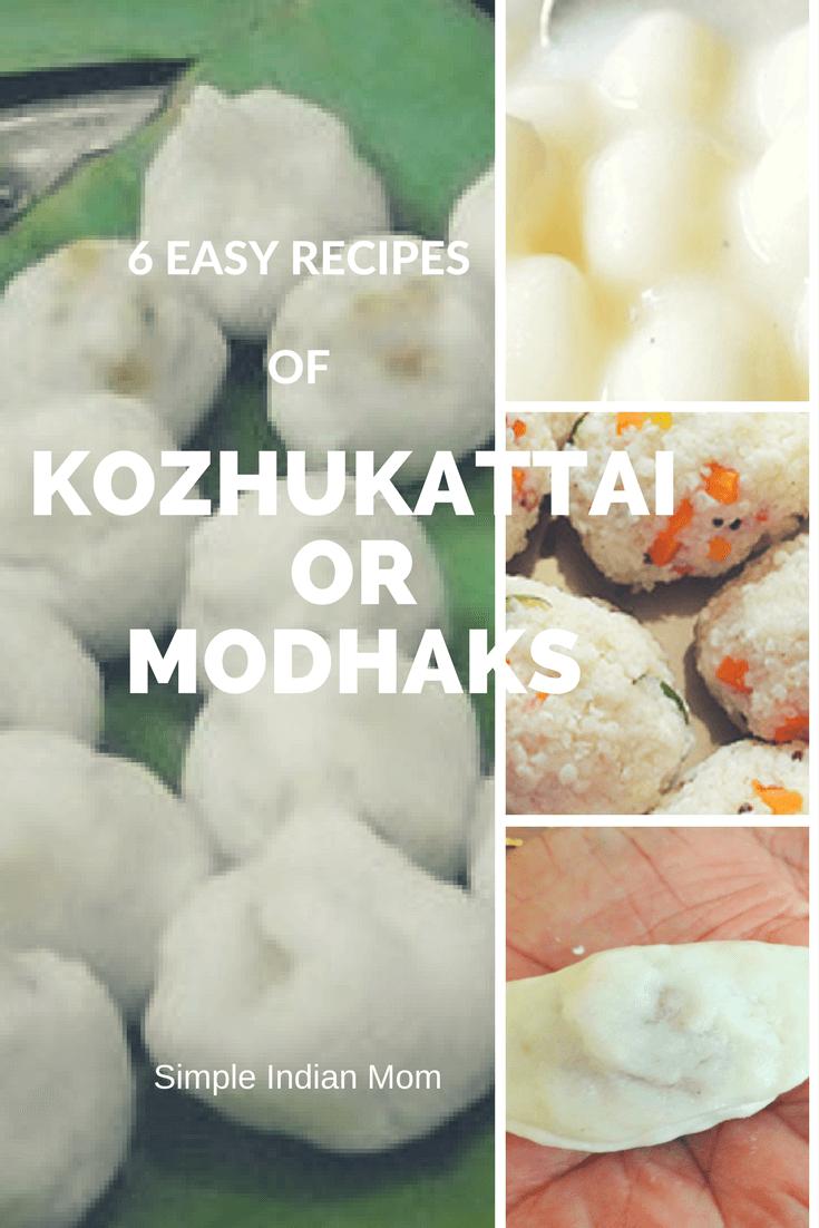 6 Easy Recipes of Kozhukattai or Modhaks
