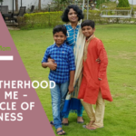The Miracle Of Mindfulness – How Motherhood Changed me