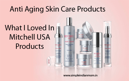 Anti Aging Skin Care Products - What I Loved In Mitchell USA Products
