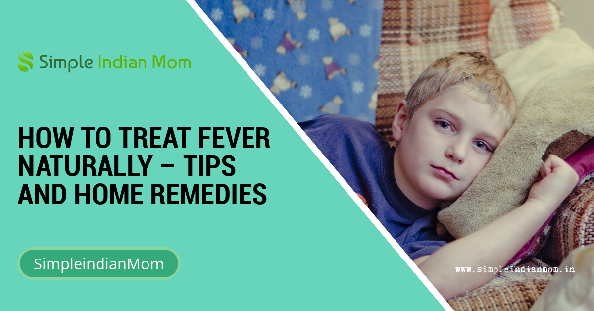 How To Treat Fever Naturally - Tips and Home Remedies