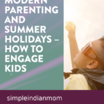 MODERN PARENTING AND SUMMER HOLIDAYS – HOW TO ENGAGE KIDS