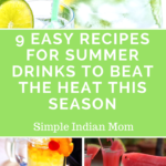 9 Easy Recipes For Summer Drinks To Beat The Heat This Season
