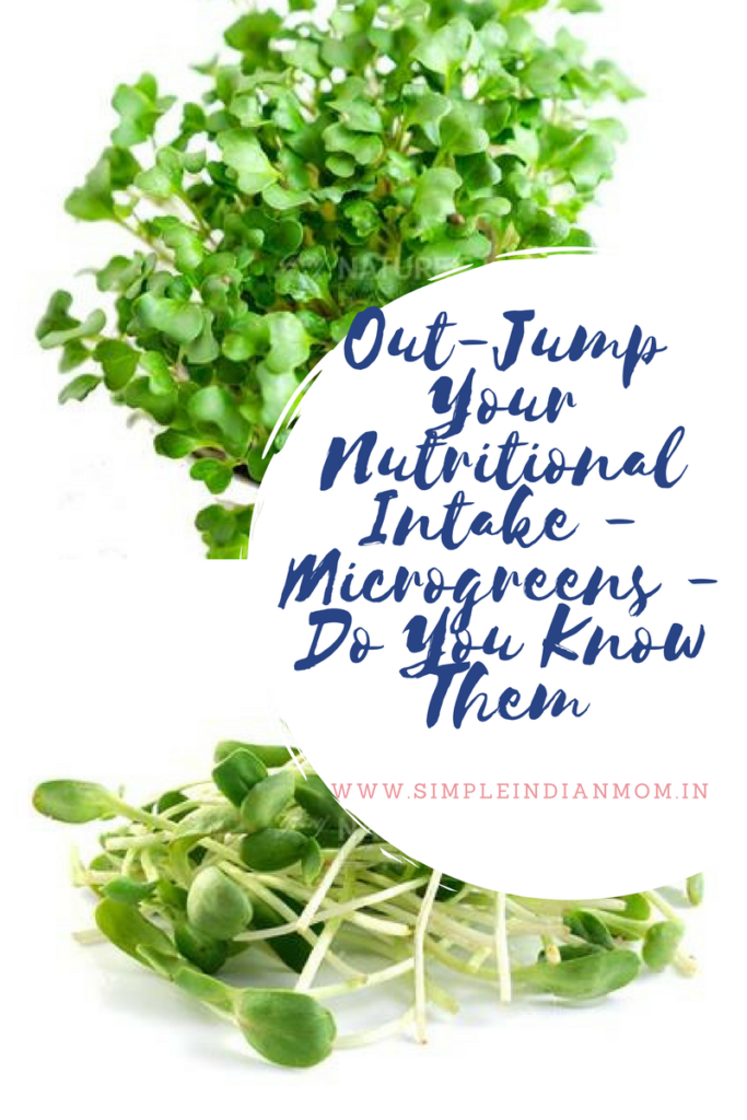 Out-Jump Your Nutritional Intake - Microgreens - Do You Know Them
