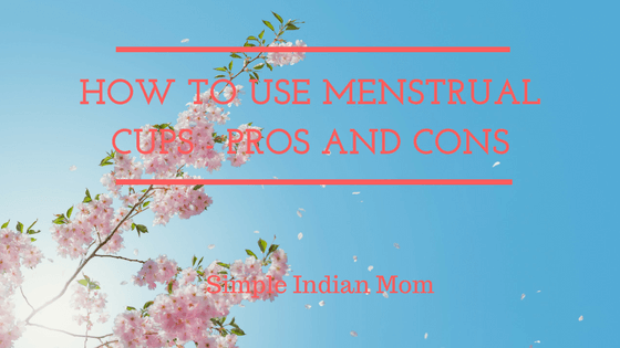 Menstrual Cups - Pros and Cons