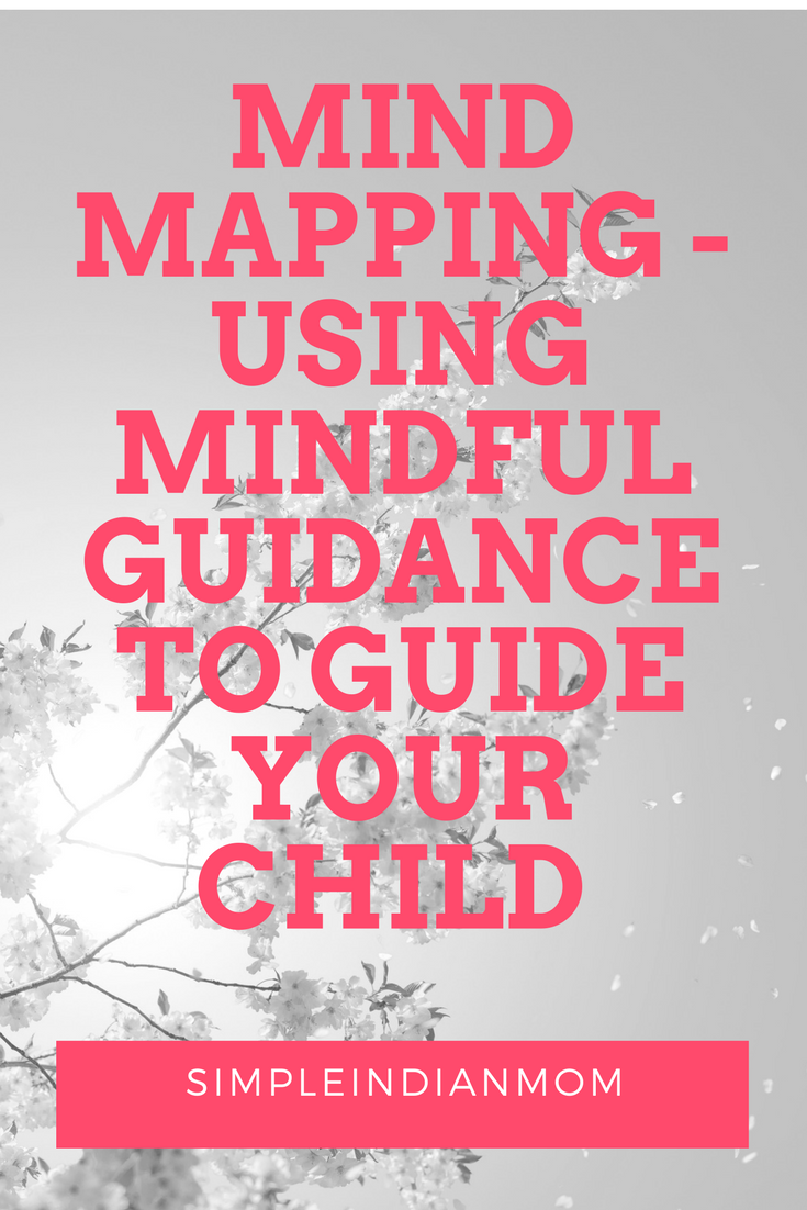 Mind Mapping - Using Mindful Guidance To Guide Your Child