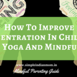 How To Improve Concentration In Children With Yoga And Mindfulness