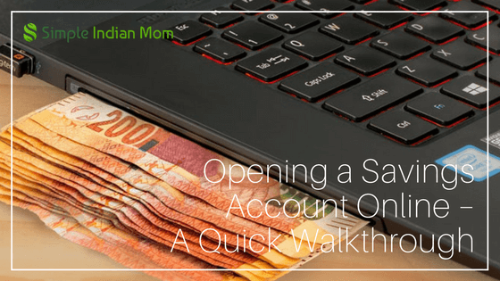 Opening a Savings Account Online – Simple Indian Mom