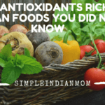 10 Antioxidants Rich Indian Foods - Simple Indian Mom
