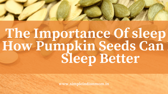 The Importance Of sleep And How Pumpkin Seeds Can Help Sleep Better