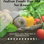 Antioxidants Rich Indian Foods