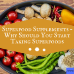 Superfood Supplements – Why Should You Start Taking Superfoods
