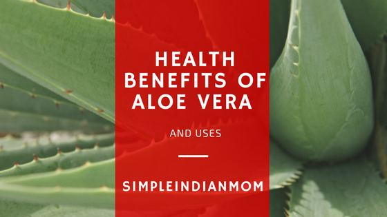 Health Benefits of Aloe Vera and Uses