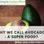 Why We Call Avocados- A Super food?