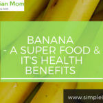 Banana- A Super Food And Its Health Benefits
