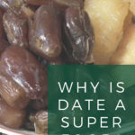 Why is Date A Super Food?