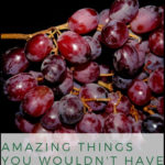 Amazing Things You Wouldn't Have Guessed About Grapes