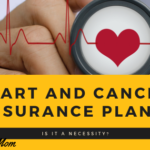 Heart and Cancer Insurance Plans - Is It A Necessity?
