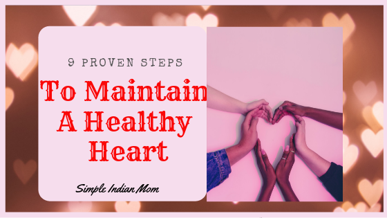 9 Proven Steps To Maintain A Healthy Heart