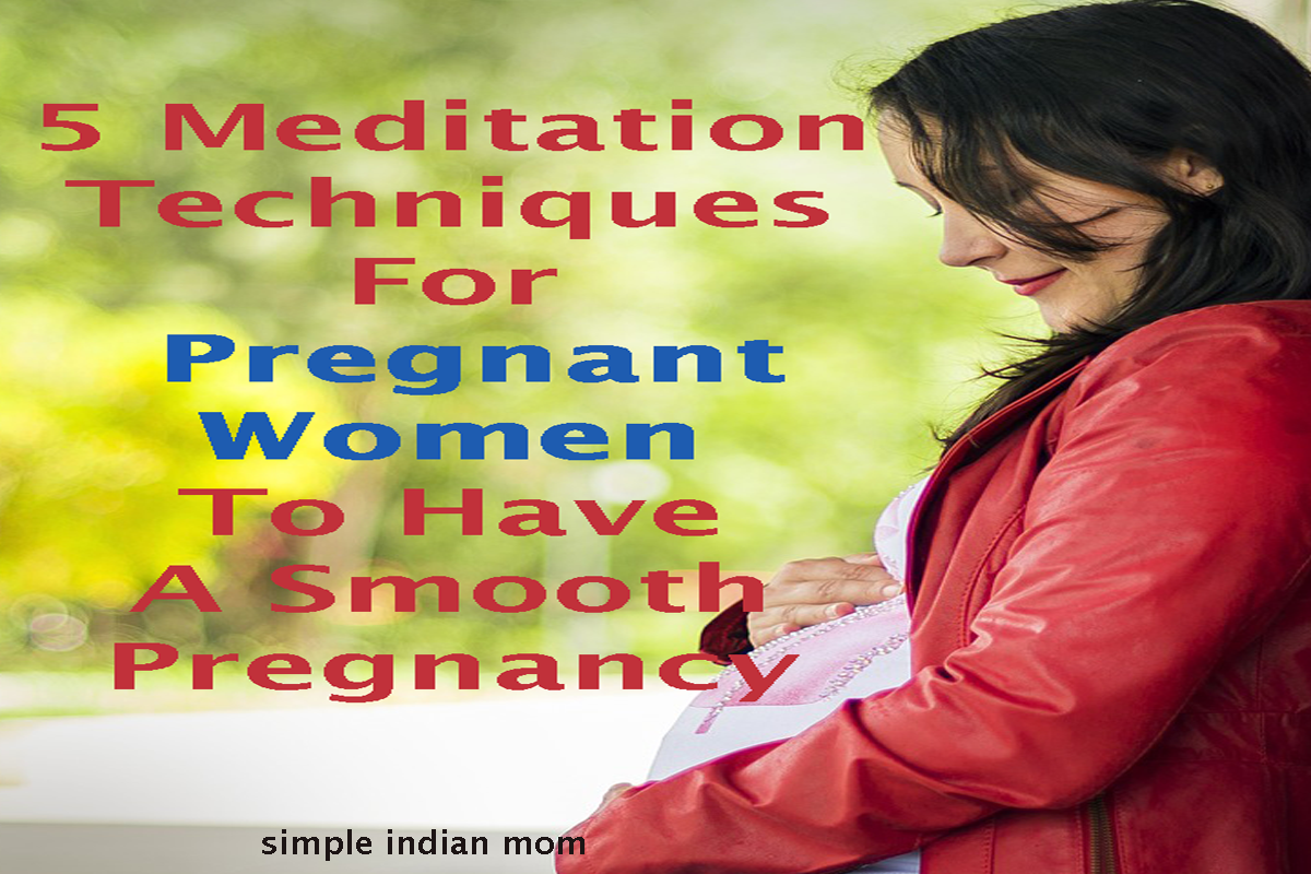 5 Meditation Techniques For Pregnant Women To Have A Smooth Pregnancy