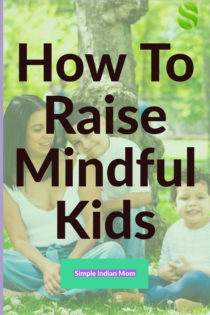 Have you ever wondered how to raise mindful kids, especially in this distraction rich space the world has become these days? Well you might not be alone, most parents find it difficult to make their children sit calm and concentrate. It is a hard task but not one that cannot be done. Time, patience and practice can help you make your kids mindful #MindfulKids #RaisingMindfulKids #Mindfulness