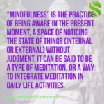 Mindfulness exercises are easy to follow and if regularly they will give best results for both mind and body